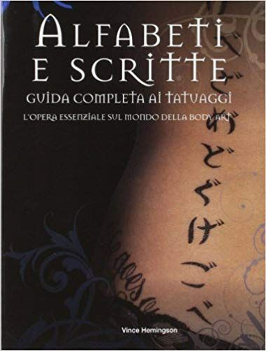 Alfabeti e scritte. Guida completa ai tatuaggi Ebook Download Gratis Libri (PDF, EPUB, KINDLE)