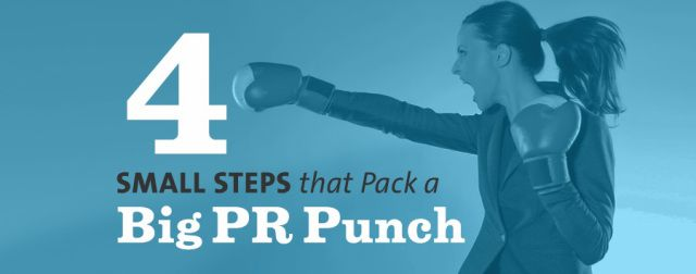 4 Small Steps that Pack a Big PR Punch