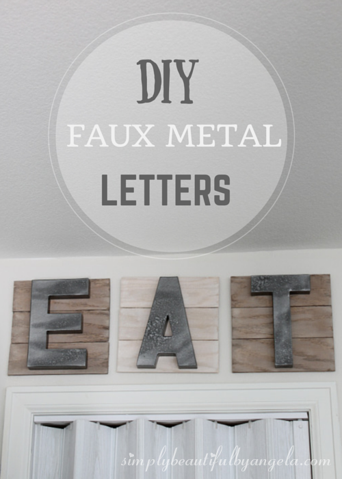 Simply Beautiful By Angela: DIY Faux Metal Letters For The Kitchen