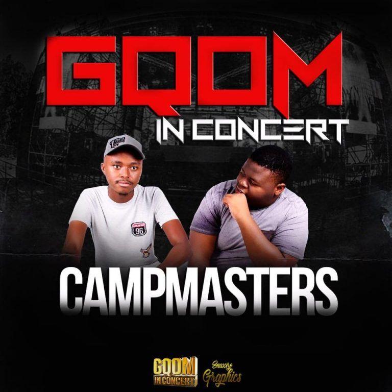 CAMPMASTERS GQOMINCONCERT.mp3 Gakaza Mp3 music