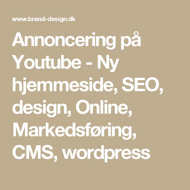 Annoncering på Youtube - Ny hjemmeside, SEO, design, Online, Markedsføring, CMS, wordpress