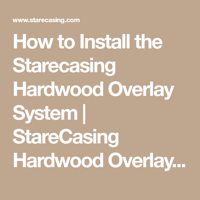 Best How To Install The Starecasing Hardwood Overlay System 640 x 480