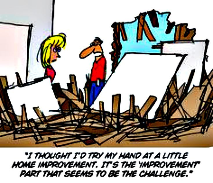 At Avery Remodeling And Renovation A Little Humor Each Day Helps Us Keep Our Sanity Enjoy A Few Laughs On Us Click On Pi Home Improvement At Home Gym Humor