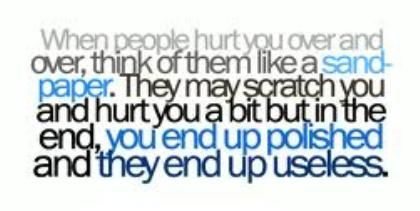 When people hurt you over & over..
