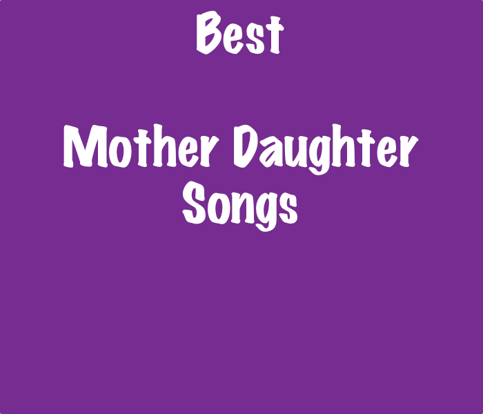 Wedding Songs Lists: List Of The Best Mother Daughter Songs