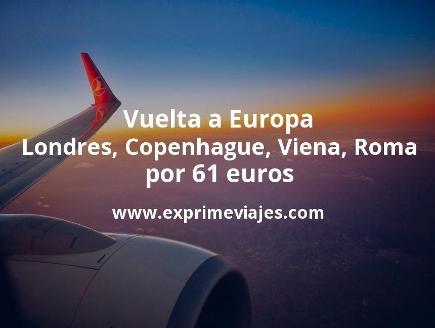 Brutal Vuelta A Europa Londres Copenhague Viena Roma Por 61 Euros Londres Capitales De Europa Copenhague