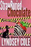 Free Kindle Book -   StrawBuried in Chocolate (Black Cat Cafe Cozy Mystery Series Book 2)