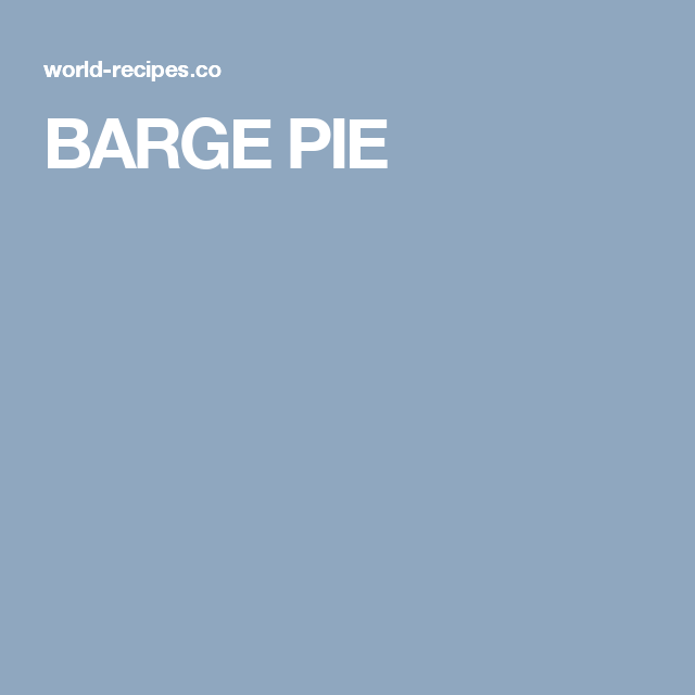 BARGE PIE
