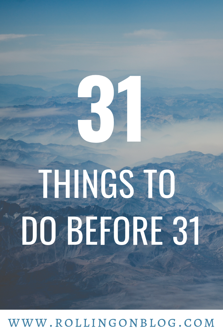 31 Things to do Before you turn 31 (With images) Things
