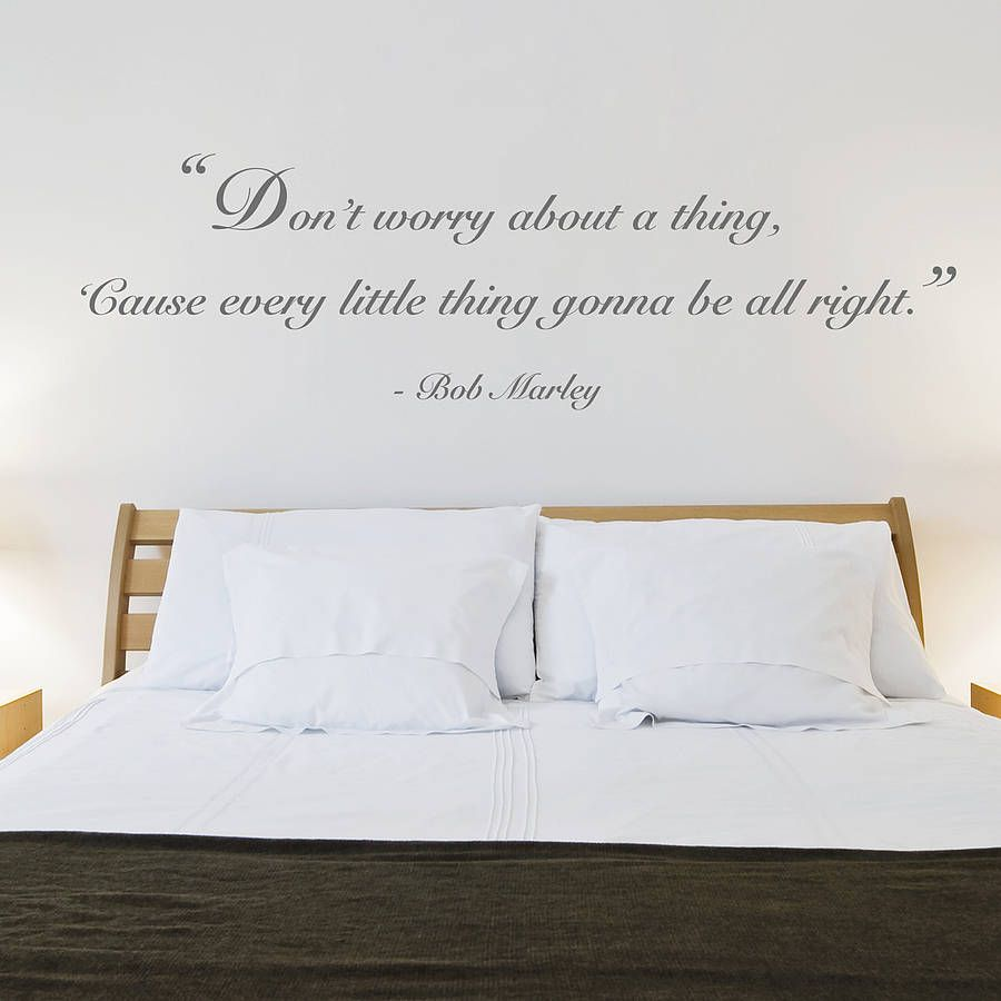 Don T Worry Quote Wall Sticker From Notonthehighstreet