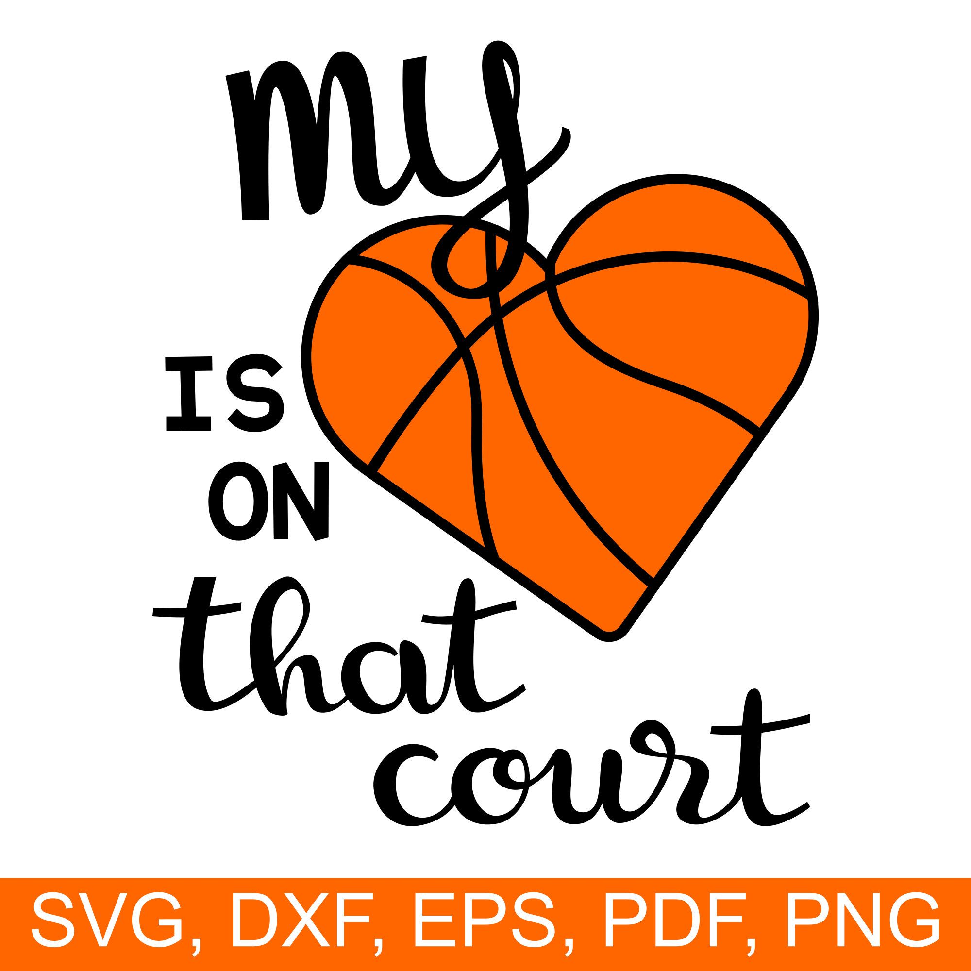 Basketball My heart is on that court SVG file for Cricut