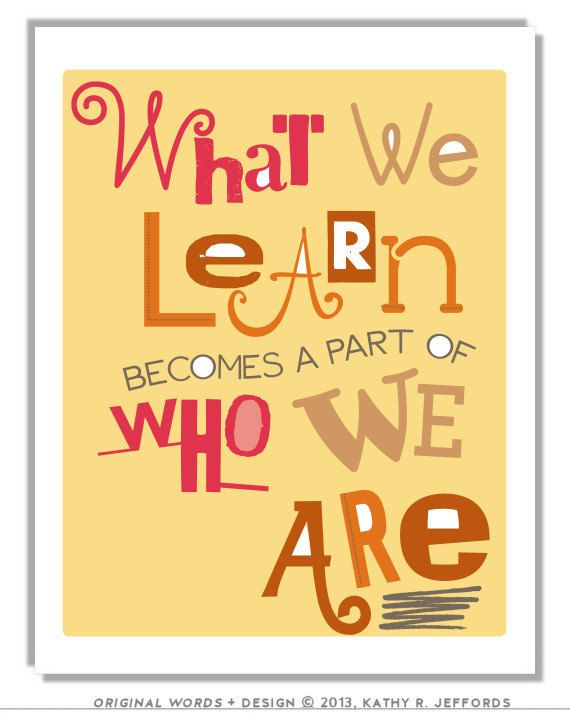 What We Learn Becomes A Part Of Who We Are Print Classroom Decor ...