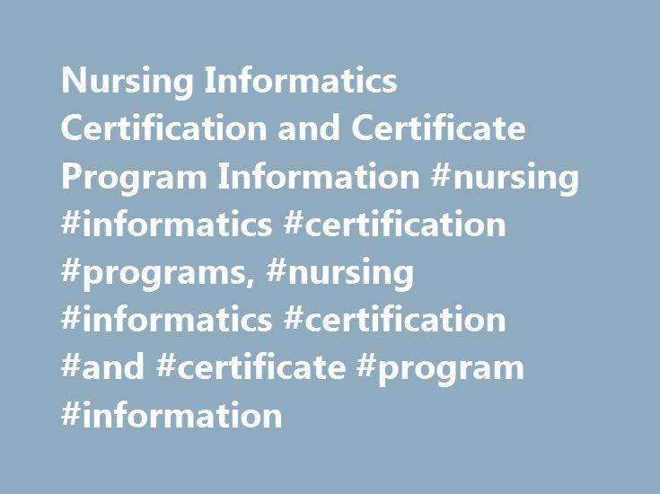 Nursing Informatics Certification And Certificate Program
