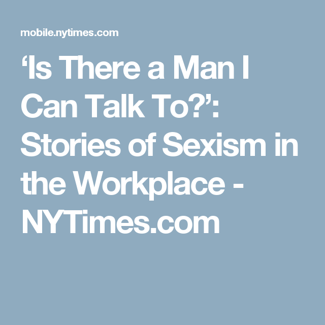 Stories of sexism in the workplace