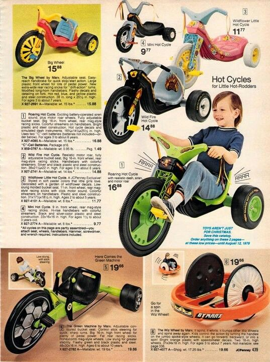 Remember! I had a big wheel and a Green Machine ..also won