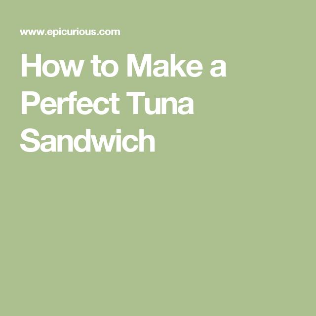 How to Make a Perfect Tuna Sandwich