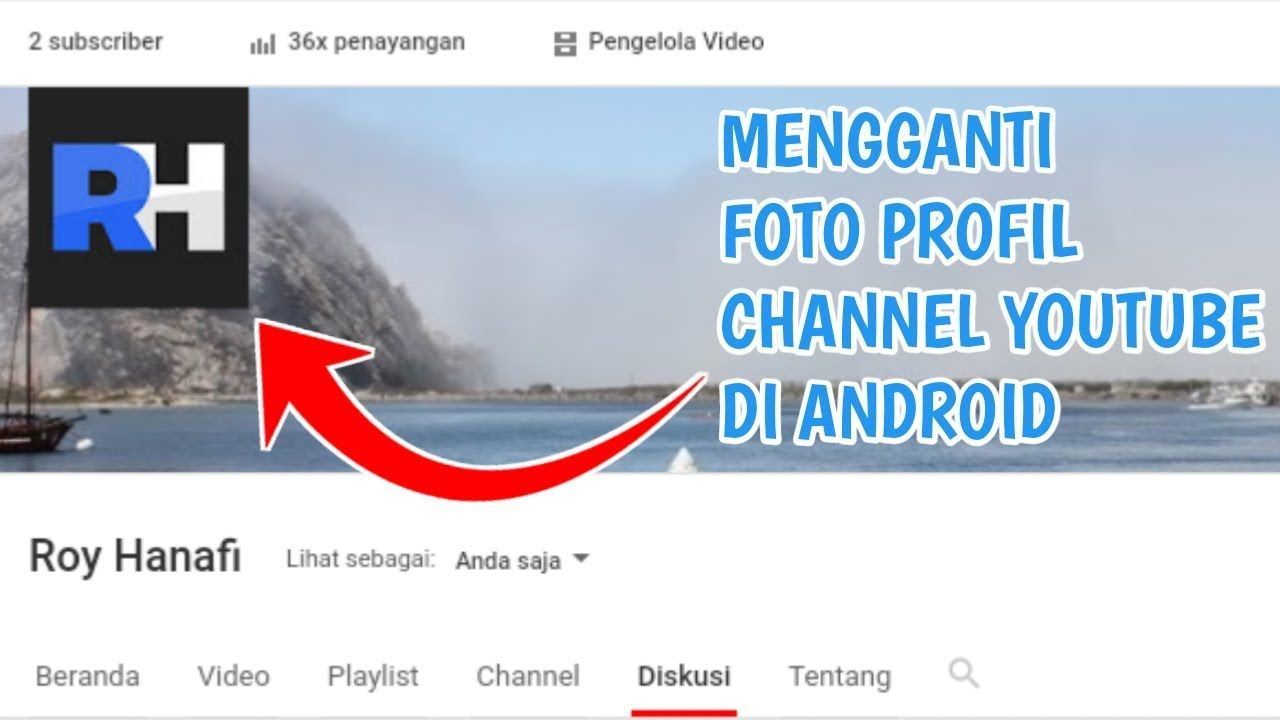 Cara Mudah Merubah Foto Profil Channel Youtube Di Android In 2020 Youtube Profile Photo Channel