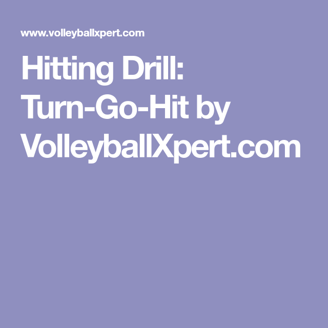 Hitting Drill Turn Go Hit By Volleyballxpert Com Drill Volleyball Drills Volleyball