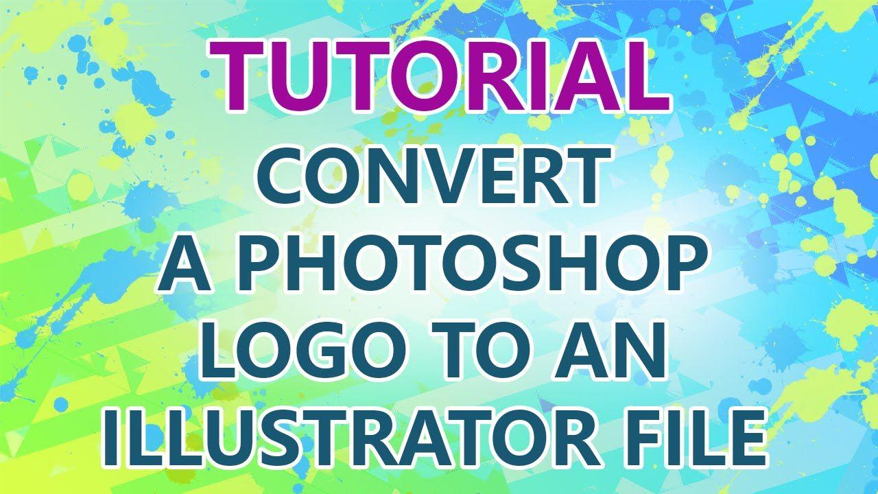 TUTORIAL Converting a logo to Illustrator