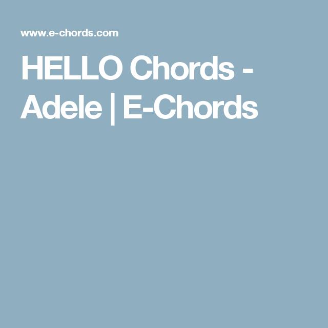 Hello Chords Adele E Chords Keira Lah Lah Songs Pinterest