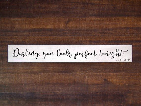 Darling You Look Perfect Tonight Sign Custom Ed Sheeran Lyrics Sign Farmhouse Decor Personaliz Personalized Wood Signs Country Love Songs Wood Signs