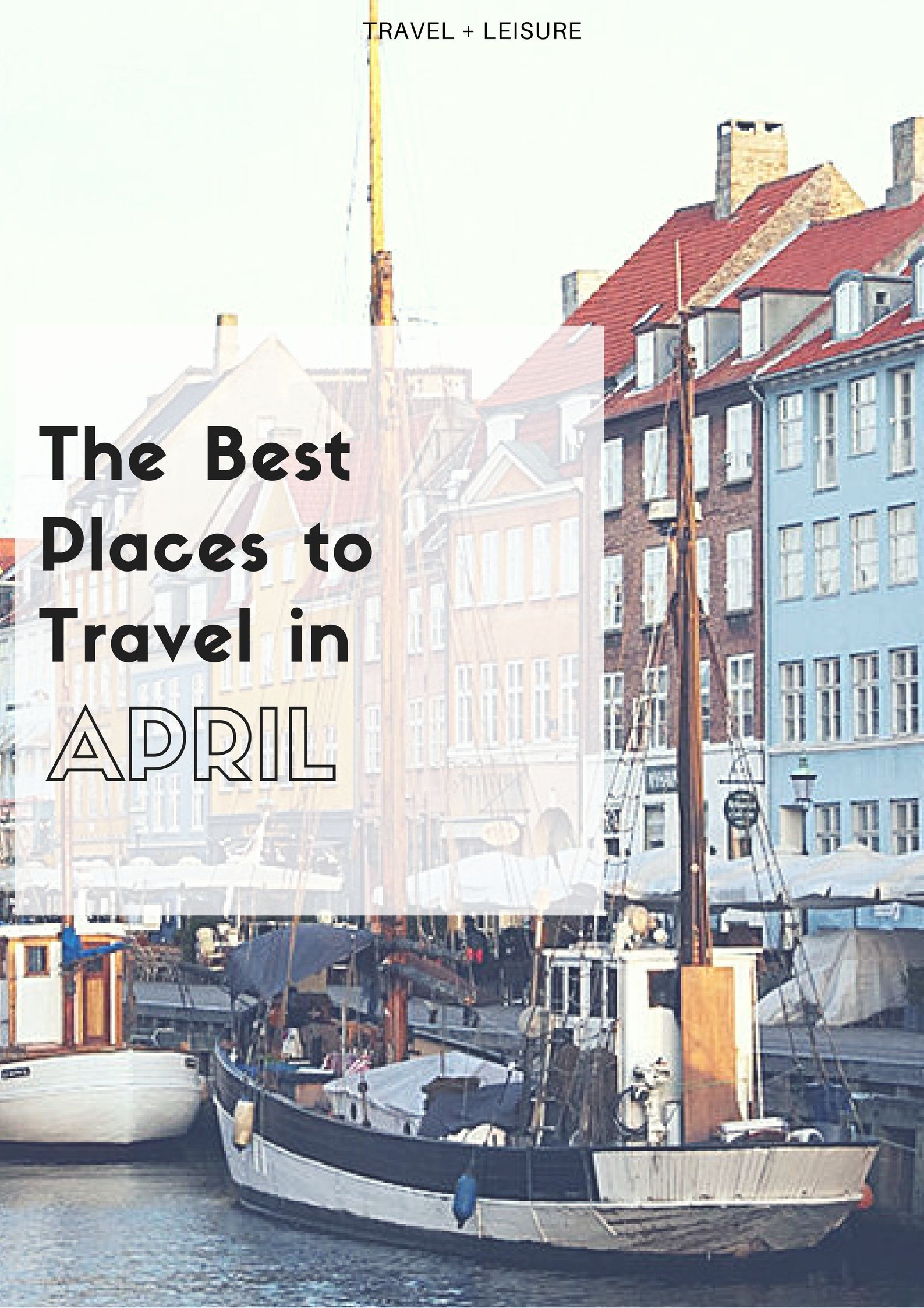 The Best Places To Travel In April Best Places To Travel This Year