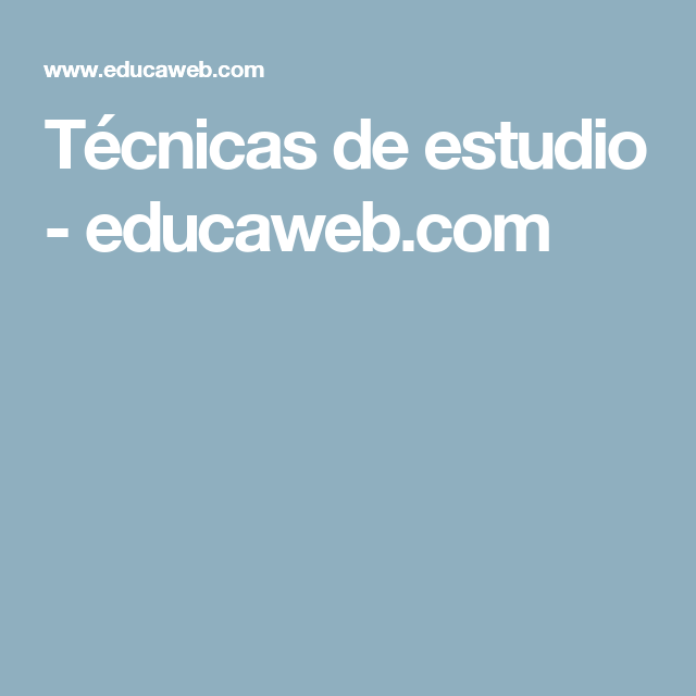 Técnicas de estudio - educaweb.com | TECNICAS DE ESTUDIO | Estudio ...
