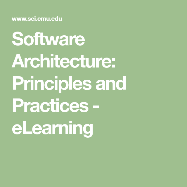 Software Architecture Principles And Practices Elearning Software Architecture Design What Is Software Elearning