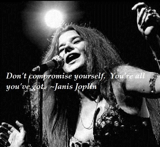 Janis Joplin | Quotes ...Mark My Words