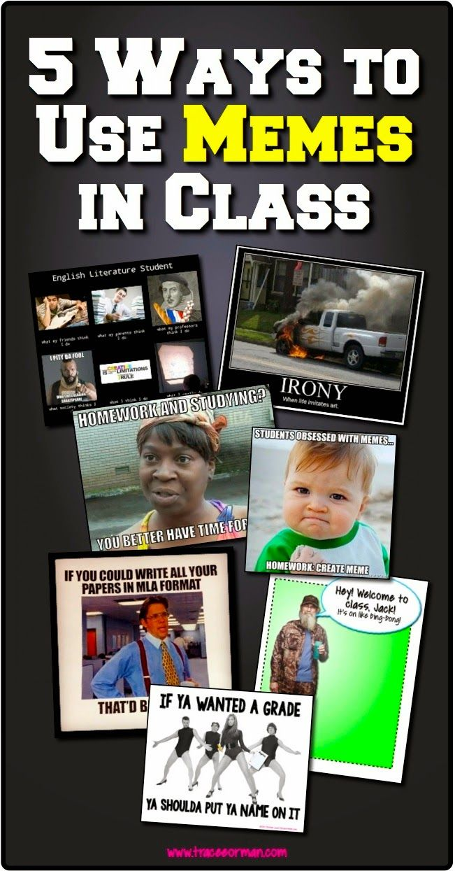 Five Ways To Use Memes To Connect With Students Classroom Memes Secondary Classroom Teaching High School