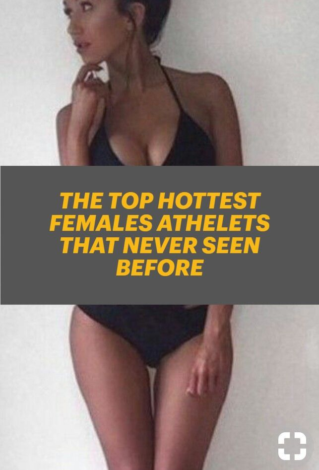 The Top Hottest Female Athletes As Never Seen Before