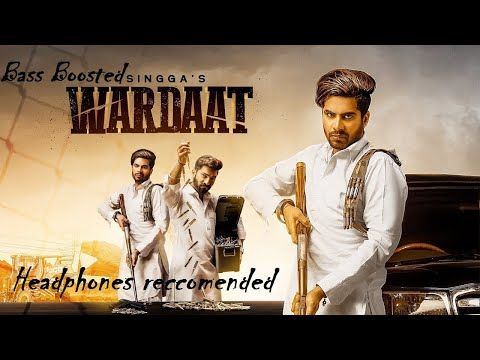 Wardaat Bass Boosted Singga Desi Crew New Punjabi Song 2019 Youtube Songs Mp3 Song Download Mp3 Song