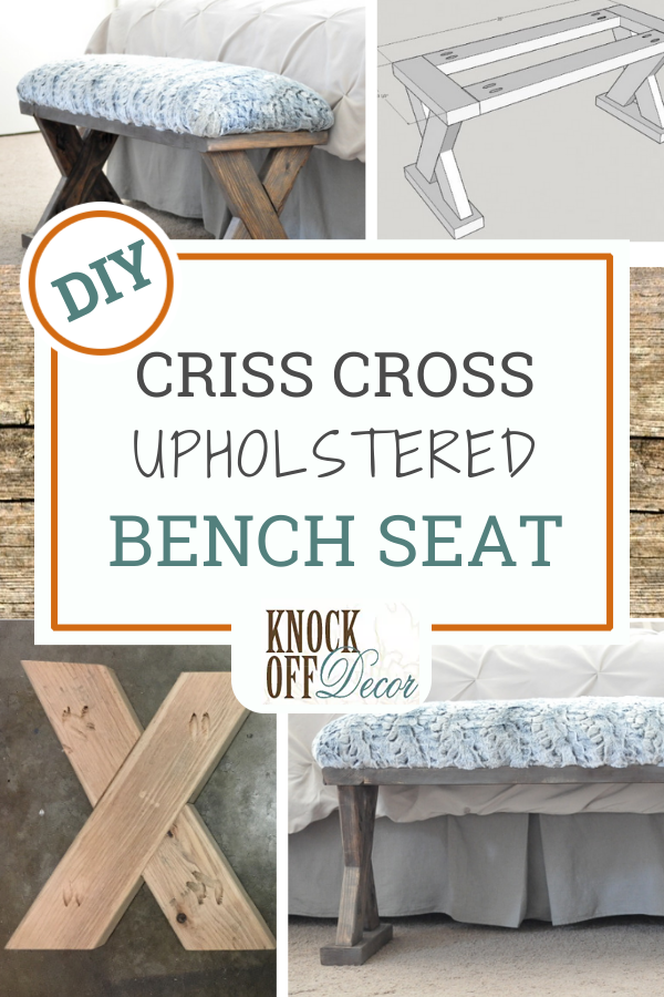 Diy Criss Cross Upholstered Bench Seat Knockoffdecor Com In 2020 Upholstered Bench Seat Farmhouse Diy Projects Woodworking Projects Diy