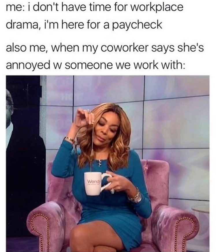 33 Funny Work Memes You Re Technically Being Paid To Read Right Now Workplace Memes Work Memes Money Meme