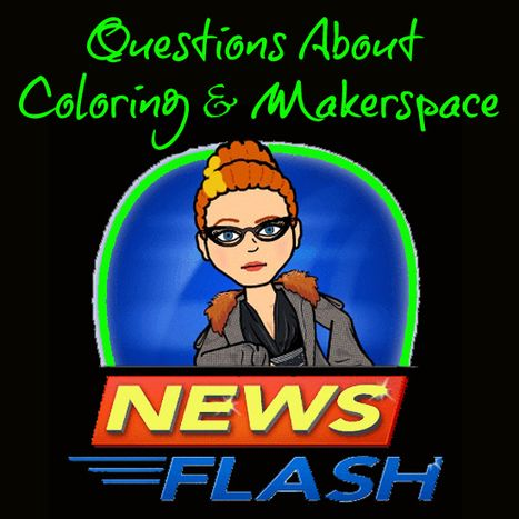 The Daring Librarian: Questions About Coloring & Makerspace | Makerspace Managed | Scoop.it