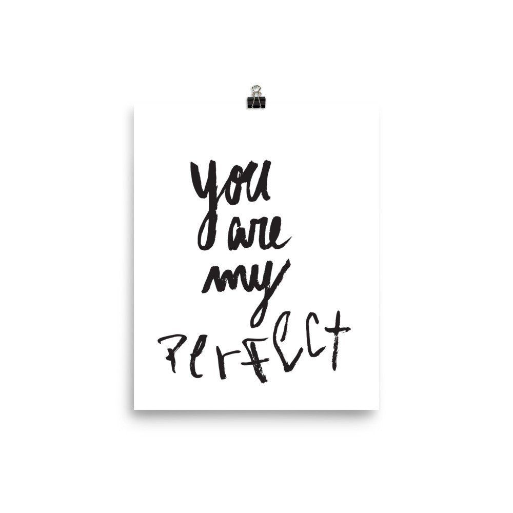 you are my perfect art print