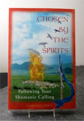 chosen by the spirit following your shamanic calling