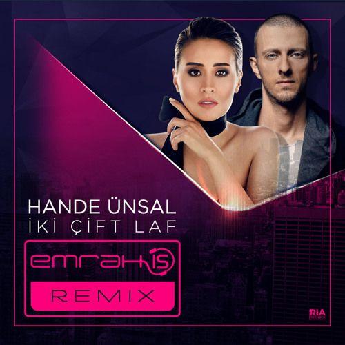 Hande Unsal Iki Cift Laf Emrah Is Remix Cift
