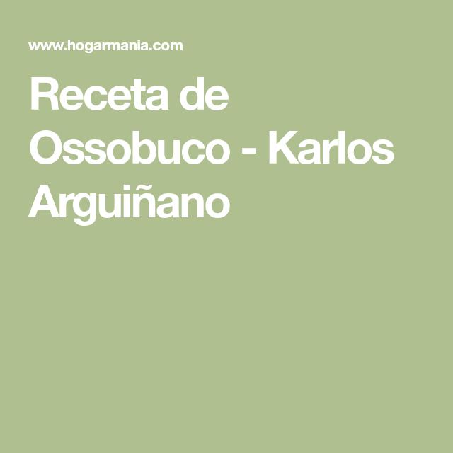 Receta De Ossobuco Receta Recetas Pinterest Recetas