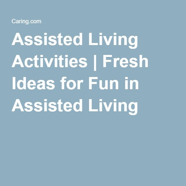 Assisted Living Activities  Fresh Ideas For Fun In Assisted