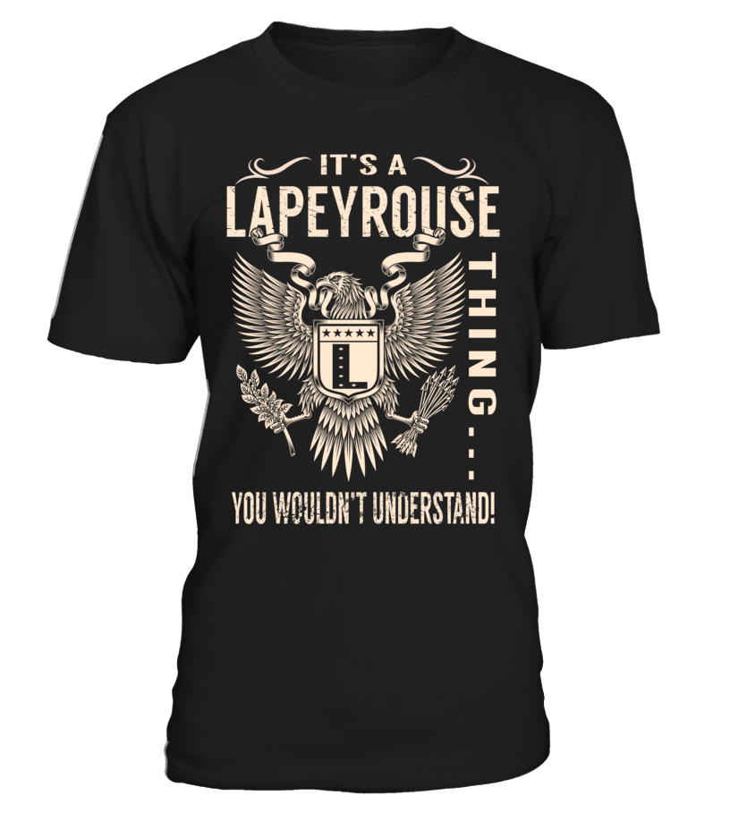 It's a LAPEYROUSE Thing, You Wouldn't Understand