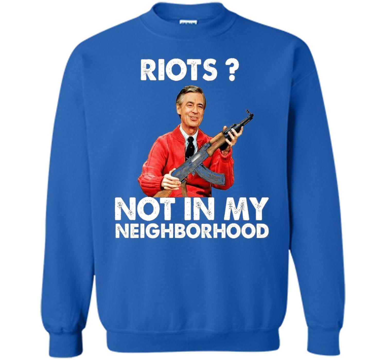 riots not in my neighborhood shirt