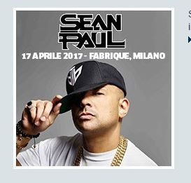 2017 - SEAN PAUL,  June 27 Padova; tickets are available in Vicenza at Media World, Palladio Shopping Center, or online at www.ticketone.it, www.vivaticket.it, and www.geticket.it.