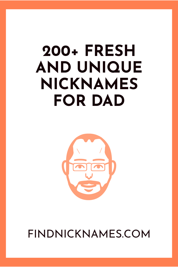 5+ Fresh and Unique Nicknames For Dad — Find Nicknames  Funny