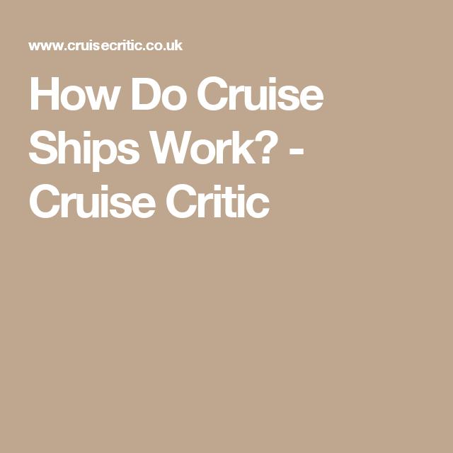 How Do Cruise Ships Work? - Cruise Critic   Cruise critic ...