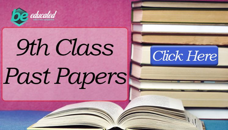 We have uploaded all the 9th class past paper  BeEducated