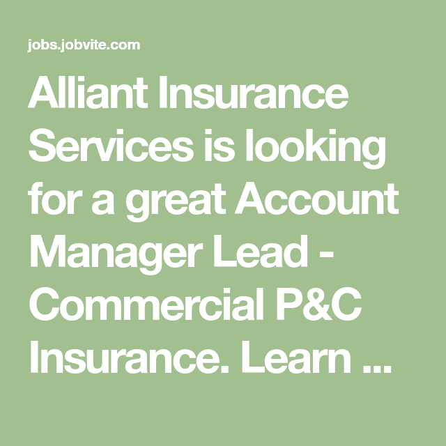 Alliant Insurance Services Is Looking For A Great Account Manager