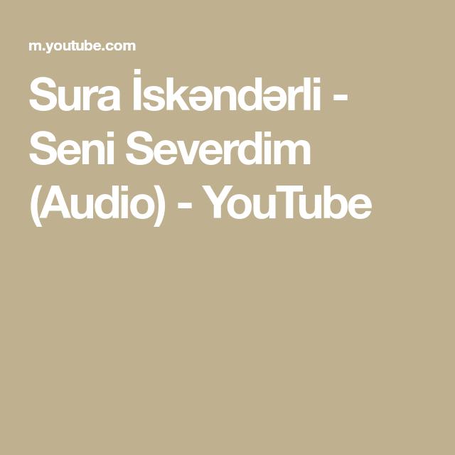 Sura Iskəndərli Seni Severdim Audio Youtube Audio Youtube