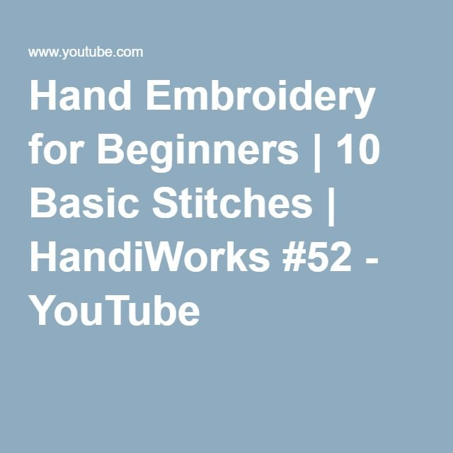 Hand Embroidery for Beginners | 10 Basic Stitches | HandiWorks #52 - YouTube
