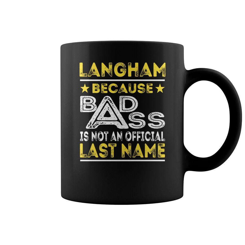 LANGHAM Because Badass is not an Official Last Name Mug #Langham